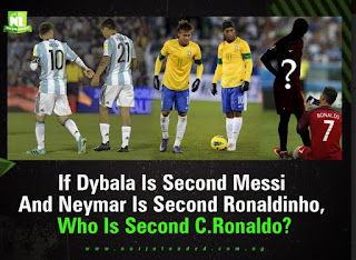 header 50 - If dybala is second messi and Neymar is second ronaldinho, who is c. Ronaldo?