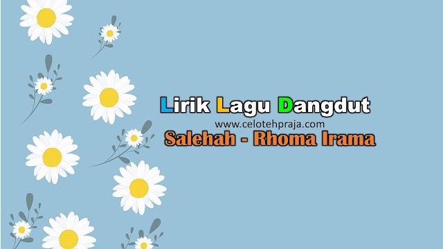Salehah Lirik Lagu Dangdut - Rhoma Irama
