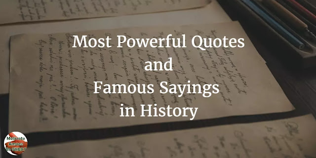 Most Powerful Quotes and Famous Sayings In History in image format to motivate you