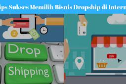 Tips Sukses Memilih Bisnis Dropship di Internet