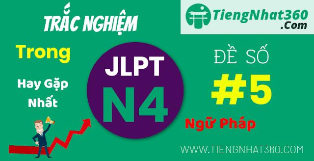 Đề ôn tập ngữ pháp trắc nghiệm JLPT N4 có đáp án - Đề số 5