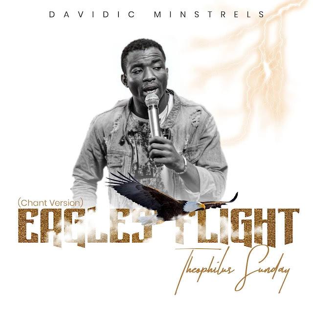 Audio:Theophilus Sunday – Eagles' Flight (Chant Version)