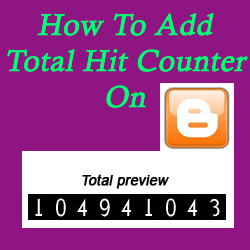 How To Add Total Preview Hit Counter Widget On Blogger