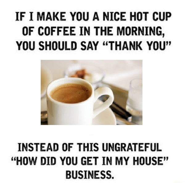 Bring you morning coffee