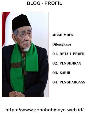 PROFIL : MBAH MOEN, SEORANG ULAMA KHARISMATIK DARI INDONESIA
