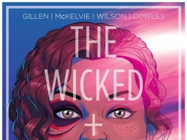 Resenha #388 - The Wicked + The Divine - Kieron Gillen - Geektopia