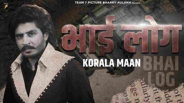 Bhai Log Lyrics - Korala Maan & Gurlej Akhtar