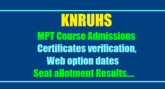 knruhs mpt course admissions certificates verification,web option dates 2017 meirit list results,seat allotment list results,knruhs mpt course admissions counselling