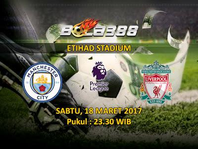 Agen Resmi SBOBET Terpercaya - Prediksi Pertandingan EPL Manchester City vs Liverpool 18 Maret 2017