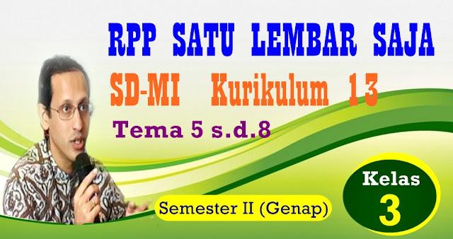 RPP SATU LEMBAR SD/MI KURIKULUM 2013 KELAS 3 (TIGA) SEMESTER  II - GENAP - REVISI