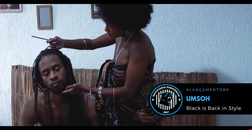 O duo UmSoh traz reflexão afrocentrada em novo clipe   Black is Back in Style