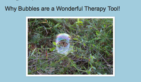 http://drzachryspedsottips.blogspot.com/2014/03/why-bubbles-are-wonderful-therapy-tool.html