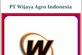 Lowongan Kerja PT Wijaya Agro Indonesia Sukabumi Terbaru