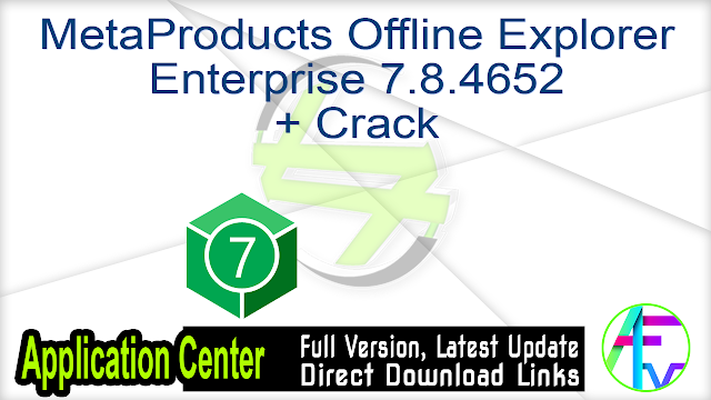 MetaProducts Offline Explorer Enterprise 7.8.4652 + Crack