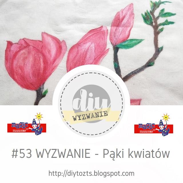 #53 WYZWANIE - Pąki kwiatów