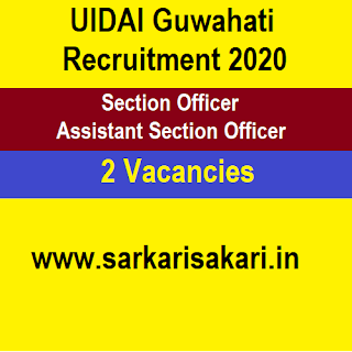 UIDAI Guwahati Recruitment 2020 -Section Officer/ Assistant Section Officer