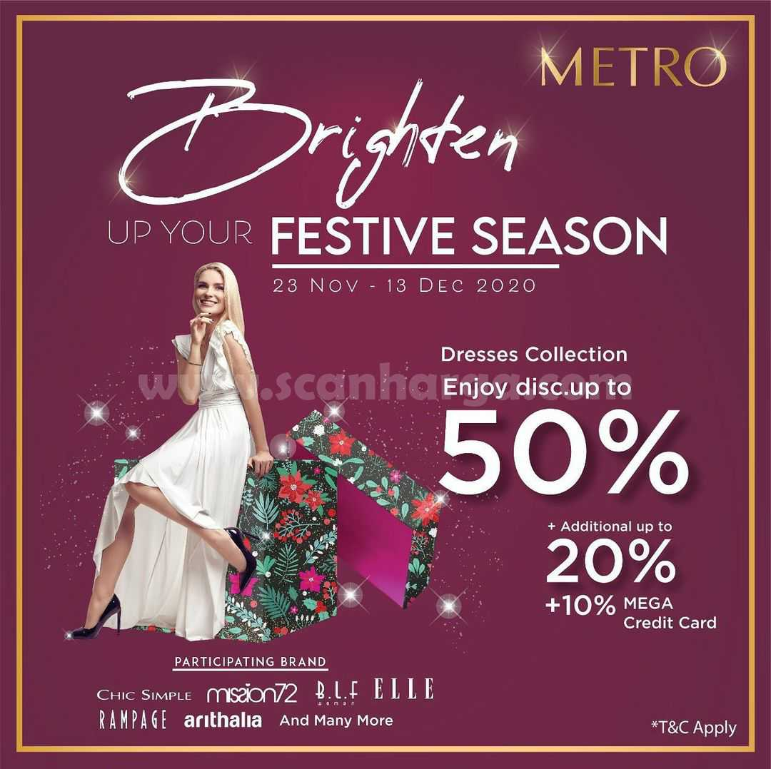 Metro Brighten up your Festive Season Disc. up to 50% +20% +10% Bank Mega Credit Card