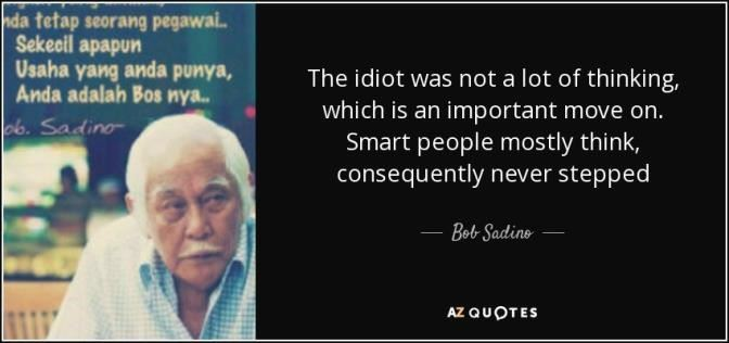 bob sadino best quote ever before passed away