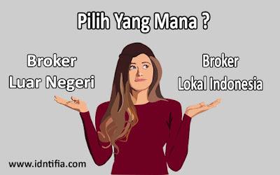 pilih broker forex lokal indonesia atau broker luar negeri