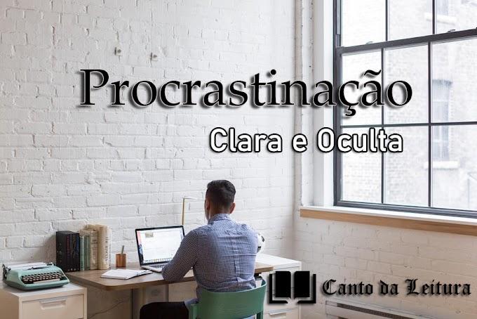 A procrastinação clara e a oculta: Todos somos procrastinadores