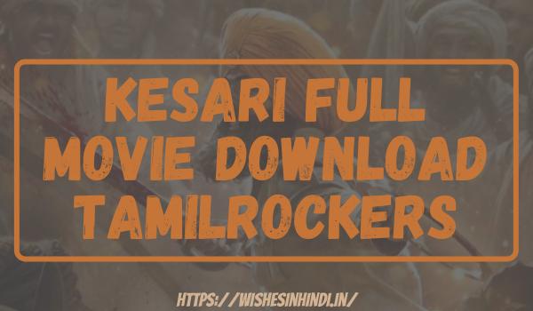 Kesari Full Movie Download Tamilrockers