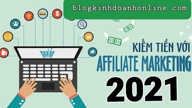 Affiliate Marketing-Kiếm tiền online không cần vốn  năm 2021