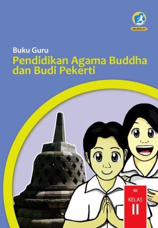 Buku Guru Pendidikan Agama Buddha dan Budi Pekerti Kelas 2 Kurikulum 2013 Revisi 2017