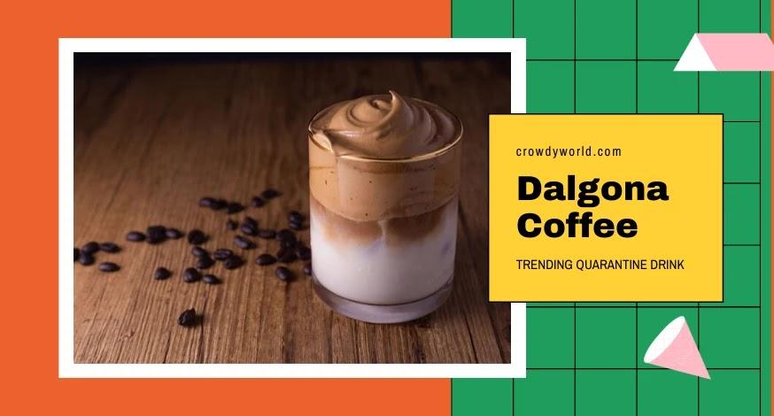 Dalgona Coffee Recipe   How to Make Whipped Coffee   Trending Quarantine drink