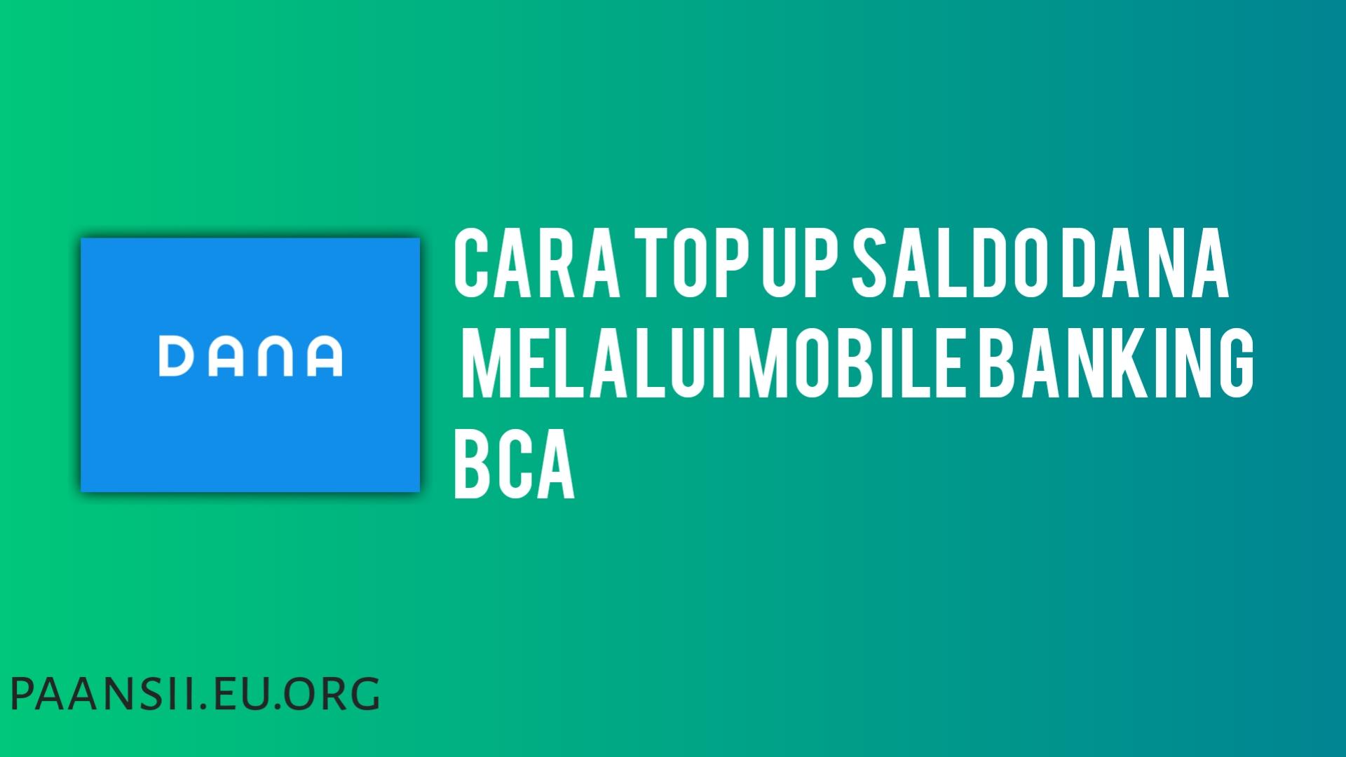 Cara Top Up Saldo Dana Melalui Mobile Banking BCA