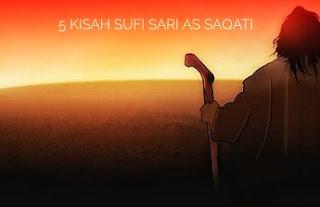 5 Kisah Hikmah Jalan Sufi Sari as-Saqati