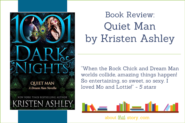 Book Review: Quiet Man by Kristen Ashley | About That Story