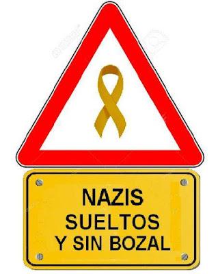Peligro, nazis sueltos sin bozal