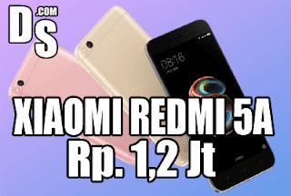 Resmi Rilis ! Xiaomi Redmi 5A di Bandrol dengan Harga Rp. 1,2 Jt