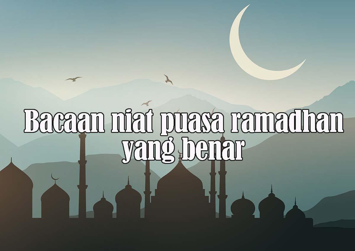 Bacaan Niat Puasa Ramadhan yang Benar