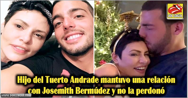 Hijo del Tuerto Andrade mantuvo una relación con Josemith Bermúdez y no la perdonó