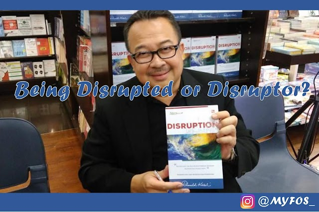 Disruption (Prof. Rhenald Kasali) : Being Disrupted or Disruptor? #BookReview