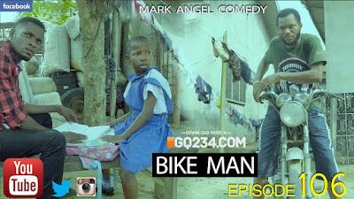 COMEDY: Emmanuella x Mark Angel Comedy – Bike Man | Episode 106 | DOWNLOAD VIDEO