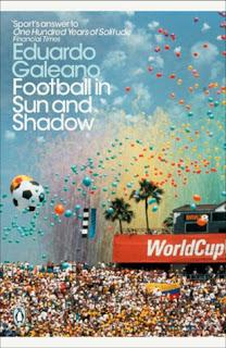 Football in Sun and Shadow by Eduardo Galeano