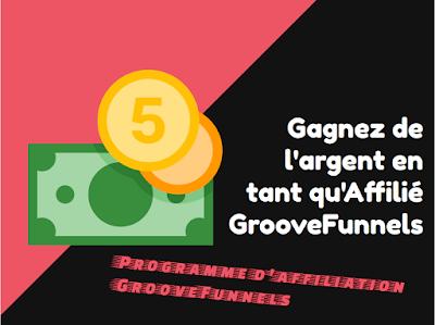 Programme d'affiliation GrooveFunnels:  Gagnez de l'argent en tant qu'affilié GROOVE