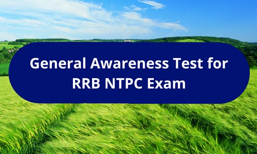 General Awareness Test for RRB NTPC Exam