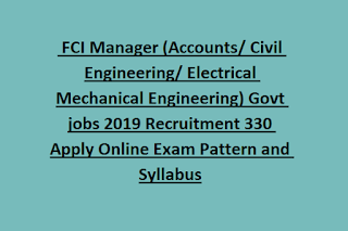 FCI Manager (Accounts/ Civil Engineering/ Electrical Mechanical Engineering) Govt jobs 2019 Recruitment 330 Apply Online Exam Pattern and Syllabus
