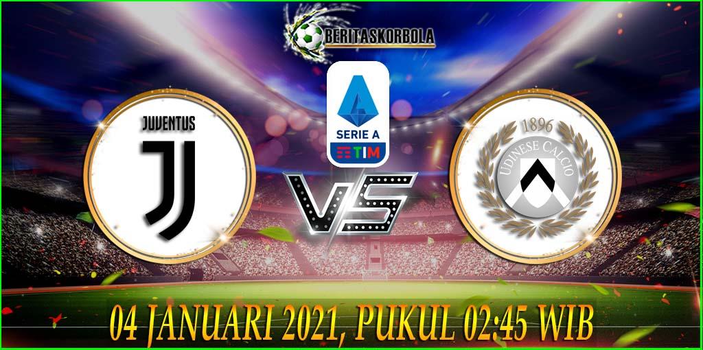 Prediksi skor Juventus Vs Udinese Liga Italy Serie A 2020/21 Senin 04 Januari 2021