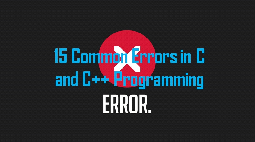 15 Common Errors in C and C++ Programming