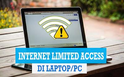 Cara Mengatasi WiFi Limited Access di Laptop dan PC