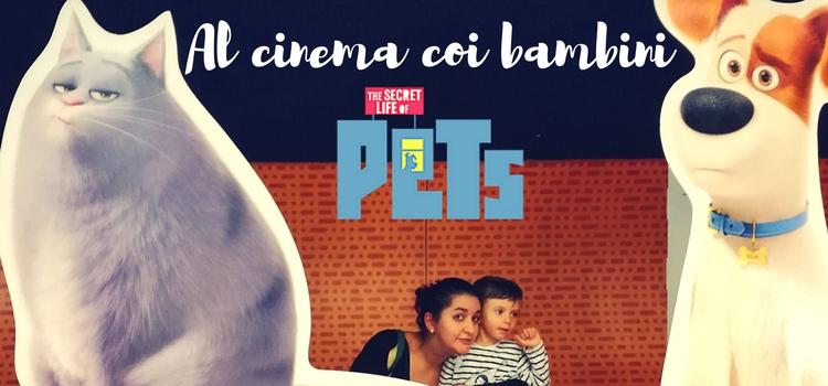 Al cinema coi bambini: Pets