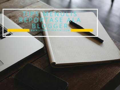 Tips Menulis Reportase Ala Blogger Bersama Ani Berta