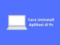 5 Cara Uninstall Aplikasi di PC