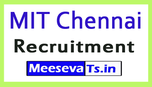 Madras Institute of Technology MIT Chennai Recruitment