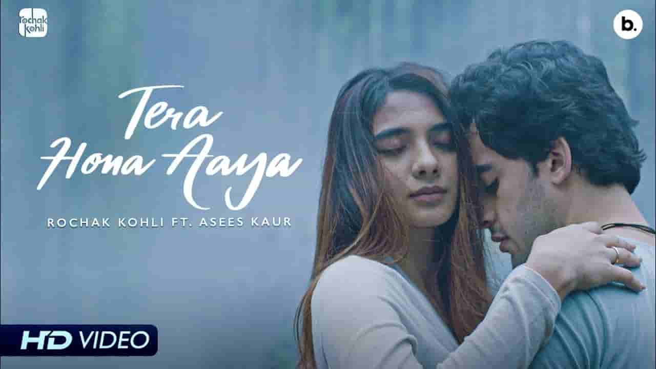 तेरा होना आया Tera hona aaya lyrics in Hindi Rochak Kohli x Asees Kaur Hindi Song