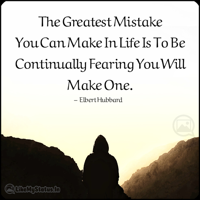 The Greatest Mistake... Life Changing Quote...